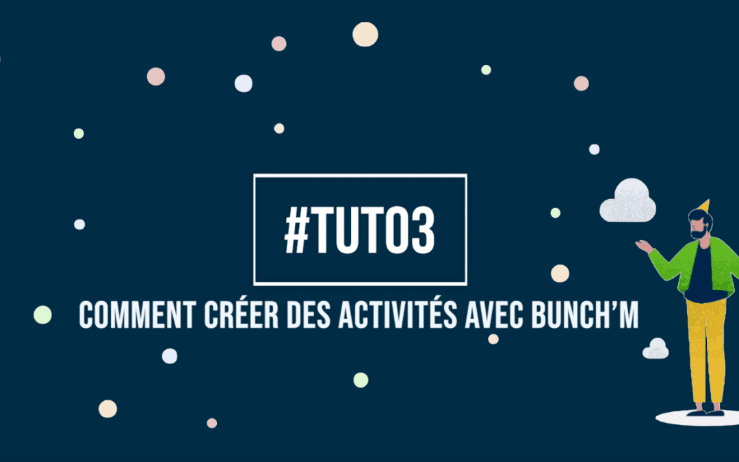Tuto3 : Comment créer un planning d'activités avec Bunch'm ?